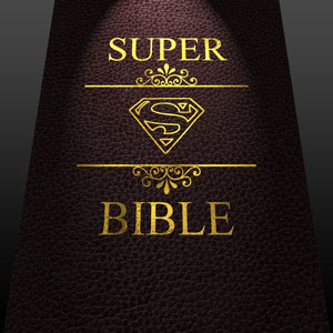 The Super Bible - Superman Bible Similarities