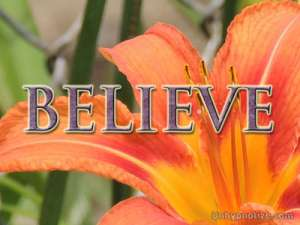 Believe. Believe in yourself. Believe in your own power to overcome anything.