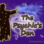 This is The Psychic's Den. This is my place for anything and everything Psychic that I choose to write about.