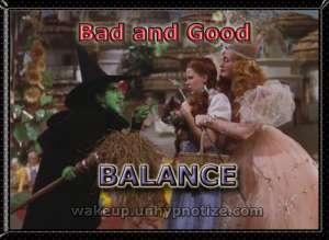 Dorothy must be a good witch because good and bad must remain in balance.