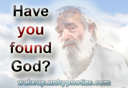 Have you found God? Picture of God.