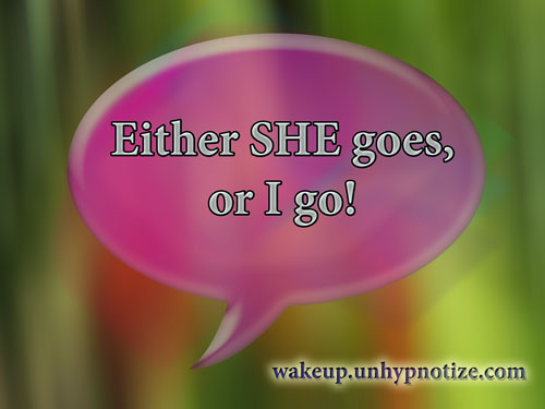 "A Manager's speech bubble which says ""Either she goes, or I go!"""