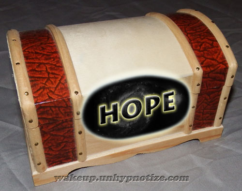 Hope remains inside Pandora's Box after Pandora closed it. Hope is never to be let out of the box.